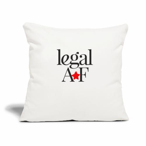 """LEGAL AF - Throw Pillow Cover 17.5"""" x 17.5"""""""