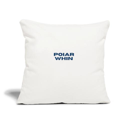 """PoIarwhin Updated - Throw Pillow Cover 17.5"""" x 17.5"""""""