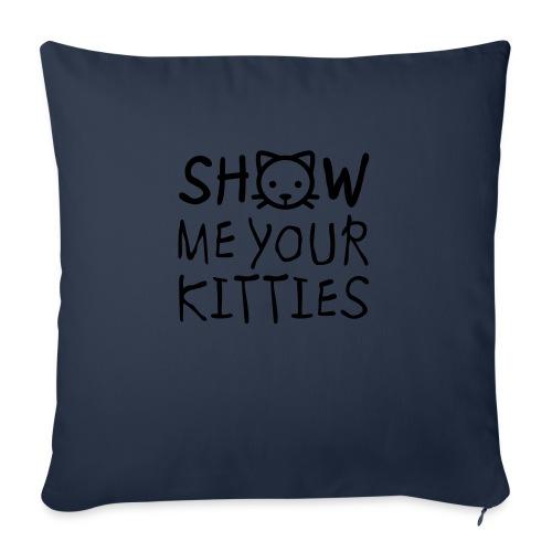 """Show Me Your Kitties Mug - Throw Pillow Cover 18"""" x 18"""""""