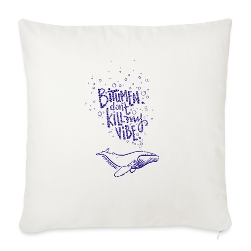 "bitumen don't kill my vibe - navy - Throw Pillow Cover 17.5"" x 17.5"""
