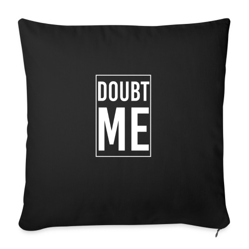 "DOUBT ME T-SHIRT - Throw Pillow Cover 18"" x 18"""