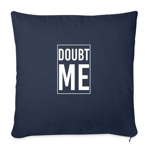 "DOUBT ME T-SHIRT - Throw Pillow Cover 18"" x 18"""