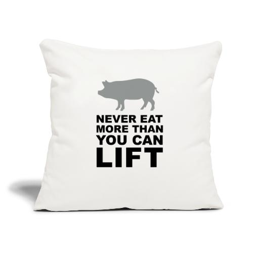 """Never eat more than you can lift 2c (++) - Throw Pillow Cover 17.5"""" x 17.5"""""""