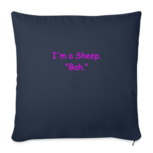 "I'm a Sheep. Bah. - Throw Pillow Cover 18"" x 18"""