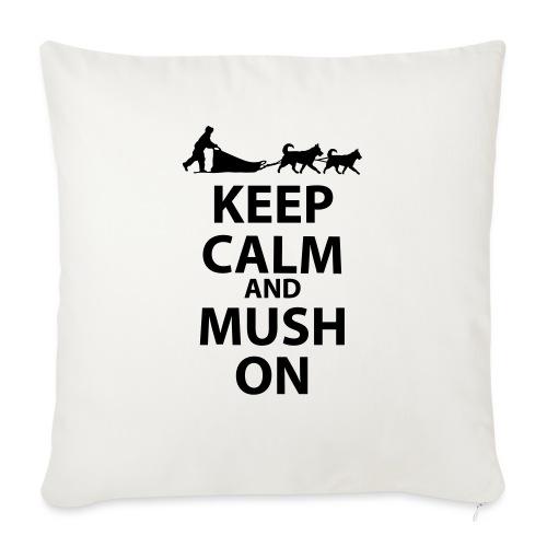 "Keep Calm & MUSH On - Throw Pillow Cover 17.5"" x 17.5"""