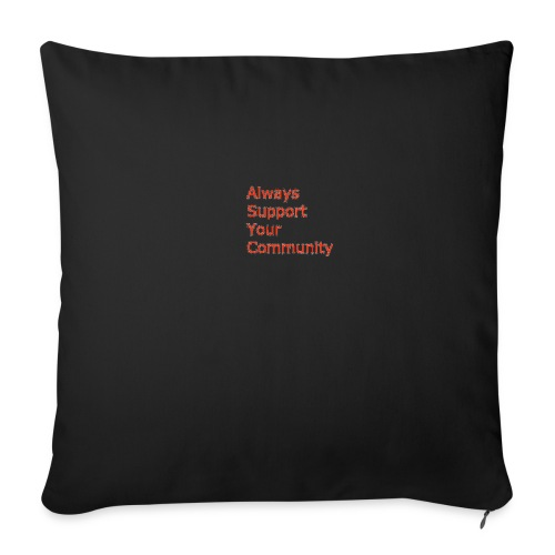 """Always Support Your Community - Throw Pillow Cover 18"""" x 18"""""""