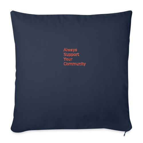 "Always Support Your Community - Throw Pillow Cover 18"" x 18"""