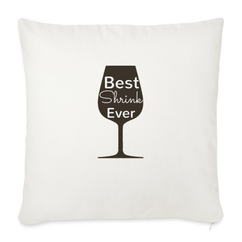 """Alcohol Shrink Is The Best Shrink - Throw Pillow Cover 18"""" x 18"""""""