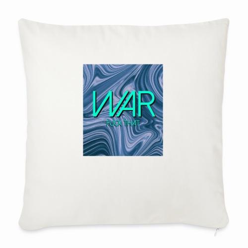 """War Fuck That. - Throw Pillow Cover 18"""" x 18"""""""