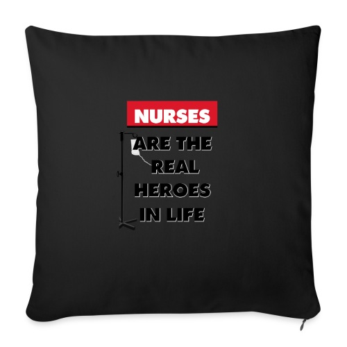 """nurses are the real heroes in life - Throw Pillow Cover 18"""" x 18"""""""