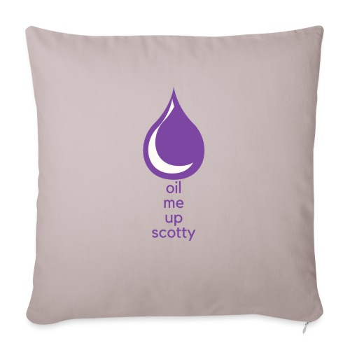 """Oil Me Up Scotty - Throw Pillow Cover 18"""" x 18"""""""