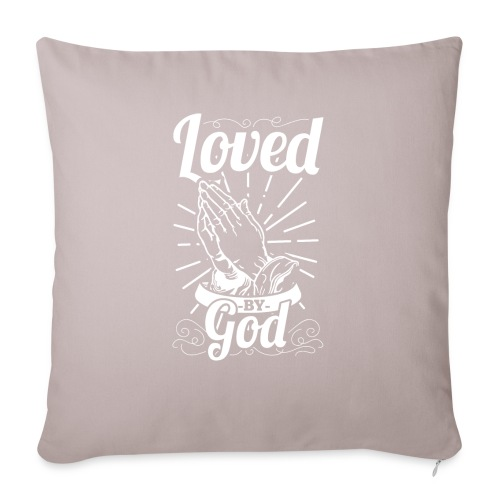 "Loved By God (White Letters) - Throw Pillow Cover 18"" x 18"""