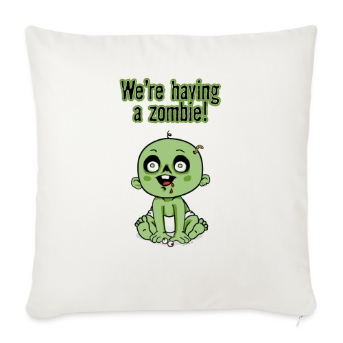 "We're Having A Zombie! - Throw Pillow Cover 17.5"" x 17.5"""
