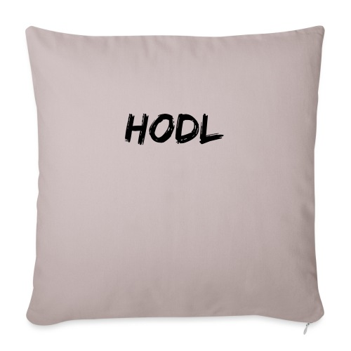 "HODL - Throw Pillow Cover 18"" x 18"""