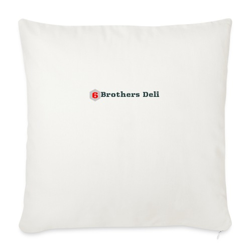"""6 Brothers Deli - Throw Pillow Cover 17.5"""" x 17.5"""""""