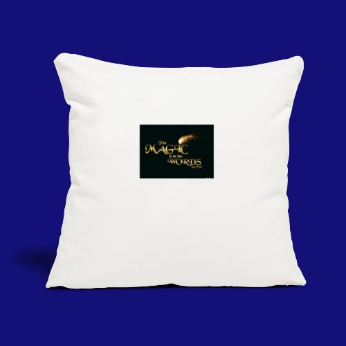 """The magic is in the words gold - Throw Pillow Cover 17.5"""" x 17.5"""""""