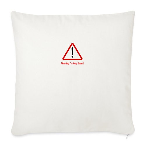 """Warning I m Very Smart - Throw Pillow Cover 17.5"""" x 17.5"""""""
