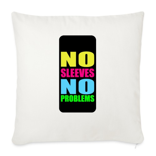 "neonnosleevesiphone5 - Throw Pillow Cover 17.5"" x 17.5"""