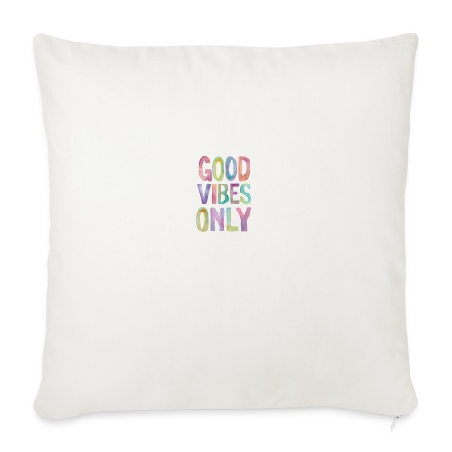 """good vibes - Throw Pillow Cover 18"""" x 18"""""""