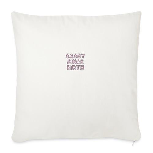 "Sassy - Throw Pillow Cover 18"" x 18"""