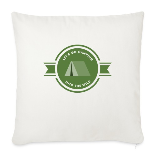 """Let's go Camping Into the Wild T-shirt - Throw Pillow Cover 17.5"""" x 17.5"""""""