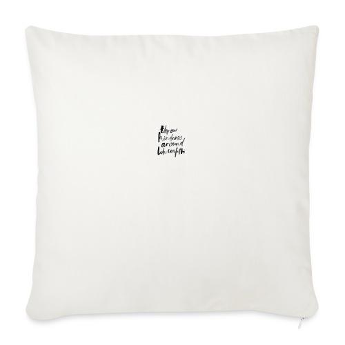 "Throw kindness around - Throw Pillow Cover 18"" x 18"""