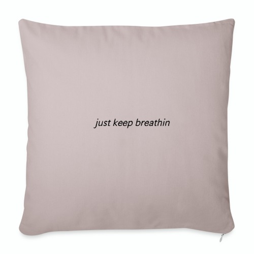 Just Keep Breathin - Throw Pillow Cover