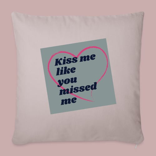 Kiss me like you missed me line - Throw Pillow Cover
