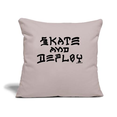 "Skate and Deploy - Throw Pillow Cover 17.5"" x 17.5"""