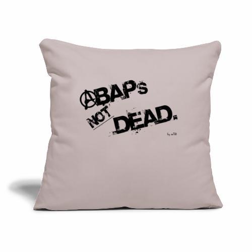 "ABAPs Not Dead. - Throw Pillow Cover 18"" x 18"""