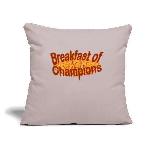 "Breakfast of Champions - Throw Pillow Cover 17.5"" x 17.5"""