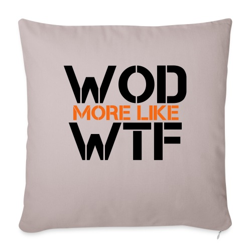 """WOD - Workout of the Day - WTF - Throw Pillow Cover 17.5"""" x 17.5"""""""