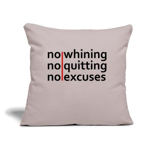 """No Whining   No Quitting   No Excuses - Throw Pillow Cover 17.5"""" x 17.5"""""""