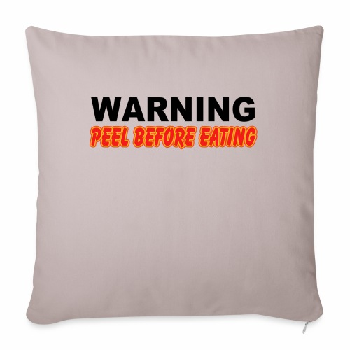 "Peel Before Eating - Throw Pillow Cover 17.5"" x 17.5"""