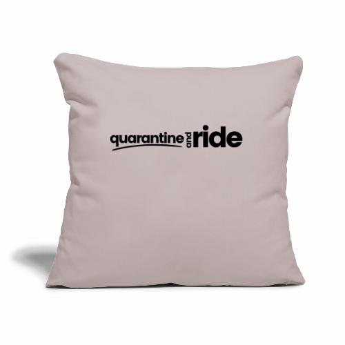 """quarantine and ride - Throw Pillow Cover 17.5"""" x 17.5"""""""