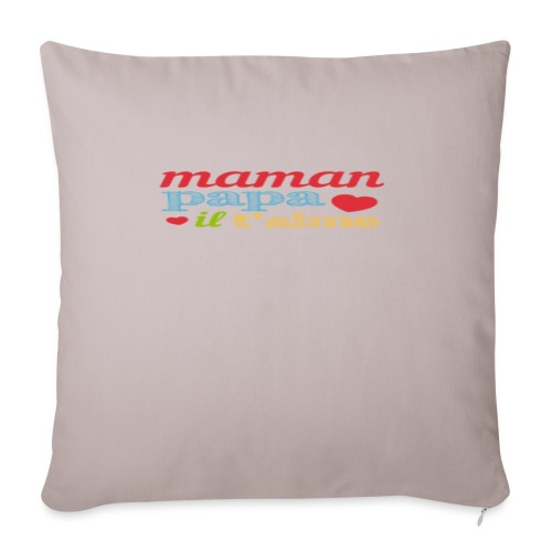 "maman papa il t'aime - Throw Pillow Cover 17.5"" x 17.5"""