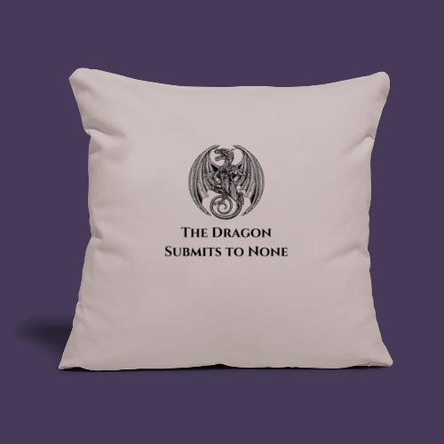 "The dragon submits to none black - Throw Pillow Cover 17.5"" x 17.5"""