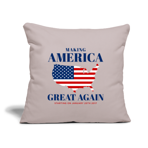 "Making America Great Again - Throw Pillow Cover 18"" x 18"""
