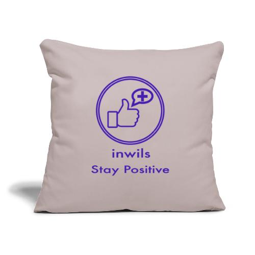 """stay positive with inwils - Throw Pillow Cover 17.5"""" x 17.5"""""""
