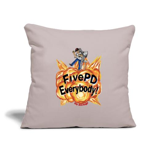 """It's FivePD Everybody! - Throw Pillow Cover 17.5"""" x 17.5"""""""