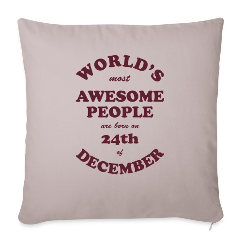 """Most Awesome People are born on 24th of December - Throw Pillow Cover 17.5"""" x 17.5"""""""