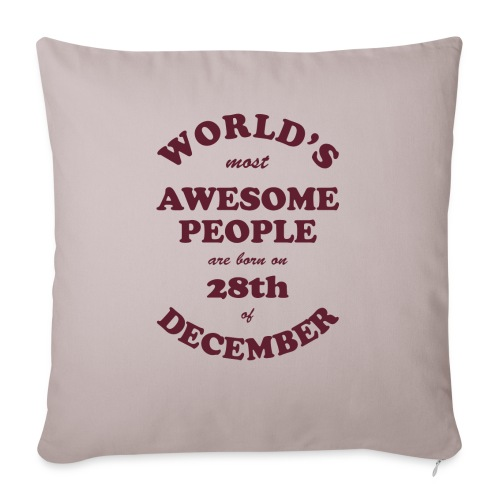 """Most Awesome People are born on 28th of December - Throw Pillow Cover 17.5"""" x 17.5"""""""