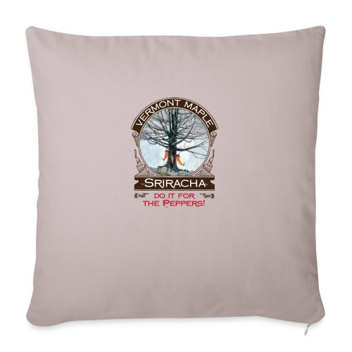 "Vermont Maple Sriracha - Throw Pillow Cover 17.5"" x 17.5"""