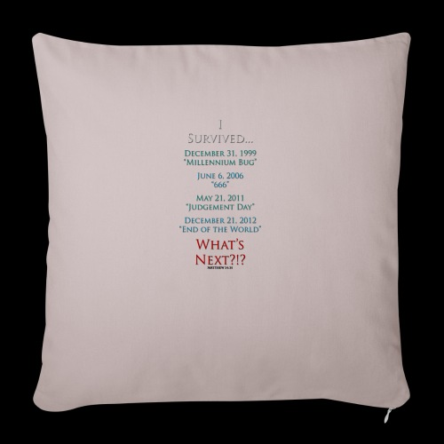 "Survived... Whats Next? - Throw Pillow Cover 17.5"" x 17.5"""