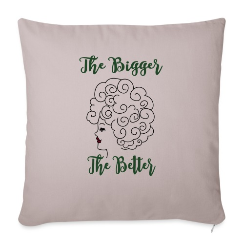 """The Bigger The Better - Throw Pillow Cover 17.5"""" x 17.5"""""""
