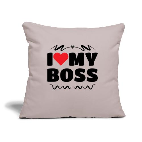 """I love my Boss - Throw Pillow Cover 17.5"""" x 17.5"""""""