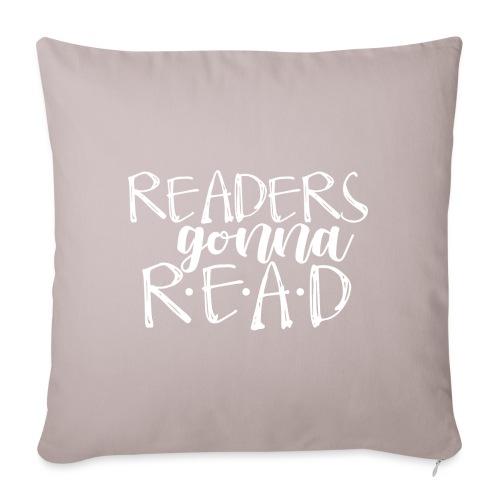 "Readers Gonna Read Teacher T-Shirts - Throw Pillow Cover 17.5"" x 17.5"""