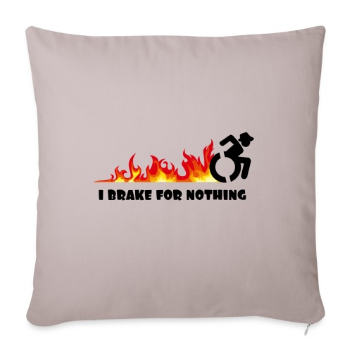 """I brake for nothing with my wheelchair - Throw Pillow Cover 17.5"""" x 17.5"""""""