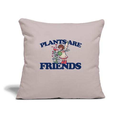 """Plants are friends - Throw Pillow Cover 18"""" x 18"""""""