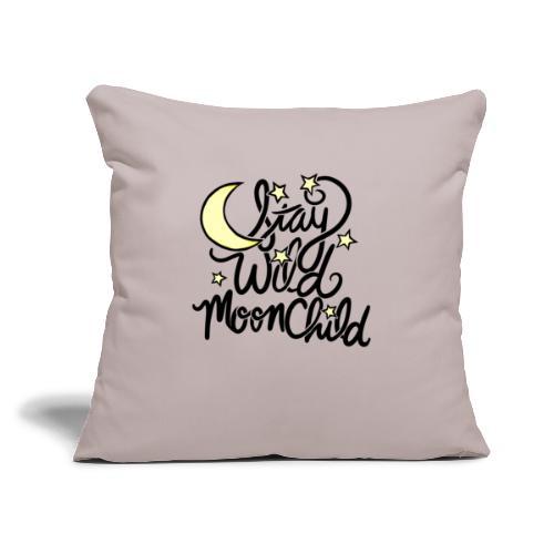 "stay wild moonchild - Throw Pillow Cover 18"" x 18"""